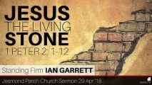 Preview Image for: 1 Peter 2: 1-12 - Jesus the Living Stone - JPC Sermon
