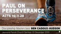 Preview Image for: Acts 14: 1-28 - Paul on Perseverance - Jesmond Parish Church, Newcastle Sermon